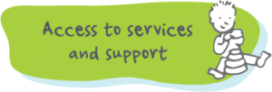 Access to services and support