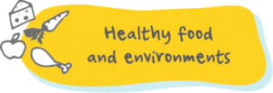 Healthy food and environments