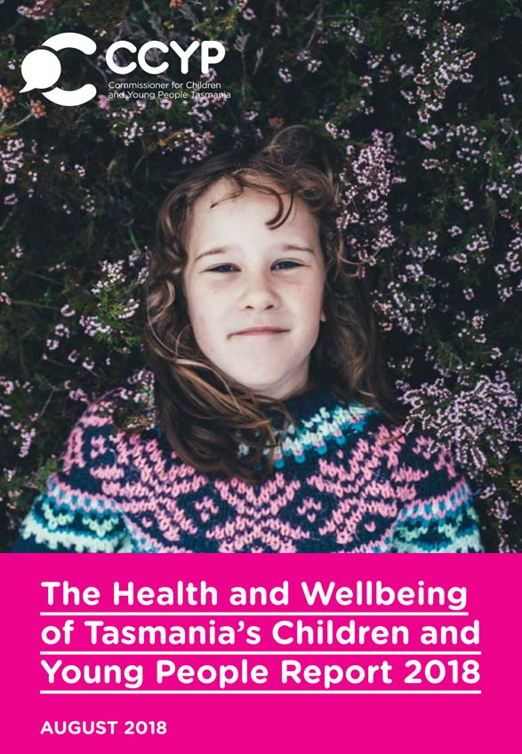 Health and Wellbeing of Tasmania's Children and Young People Report 2018